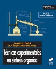 Técnicas experimentales en síntesis orgánica / Aurelio G. Csákÿ, Mª Ángeles Martínez Grau. 2ª ed. 2012