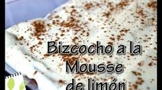 Muchas Recetas - YouTube Bizcocho a la mousse de limón
