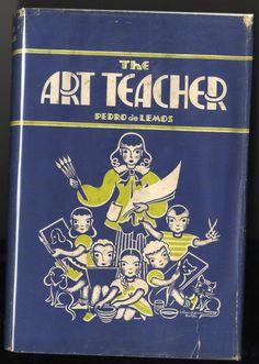 1949 Pedro de Lemos THE ART TEACHER, Arts and Crafts Education, School Arts