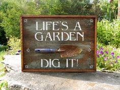 Garden Sign Handmade Wood Sign Outdoor Sign Signs and Sayings Life's a Garden Dig It! Diy Garden Decor, Garden Crafts, Garden Projects, Garden Ideas, Plant Crafts, Funny Garden Signs, Country Chic Cottage, Cottage Style, Garden Quotes