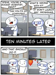 What Happens When You Get a Rocket Scientist to Repair Your Computer - Damenschmuck und andere Funny Shit, Stupid Funny Memes, Hilarious Jokes, Funny Stuff, Funny Disney Jokes, Funny Cartoons, Odd Ones Out Comics, Theodd1sout Comics, The Odd 1s Out