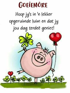 Good Morning Wishes, Morning Messages, Good Morning Quotes, Lekker Dag, Pig Wallpaper, Afrikaanse Quotes, Goeie More, Christian Messages, Projects To Try