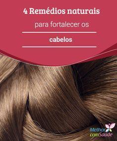 4 #Remédios naturais para fortalecer os cabelos Sem dúvida, os #cabelos são uma das partes do corpo mais importantes, pois apresentam um alto valor #estético. Confira algumas dicas de #tratamentos naturais
