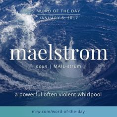 Maelstrom: a powerful often violent whirlpool Unusual Words, Weird Words, Rare Words, Unique Words, Beautiful Words, Cool Words, Words To Use, New Words, Advanced English Vocabulary