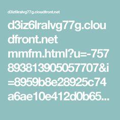 d3iz6lralvg77g.cloudfront.net mmfm.html?u=-757893813905057707&i=8959b8e28925c74a6ae10e412d0b657a