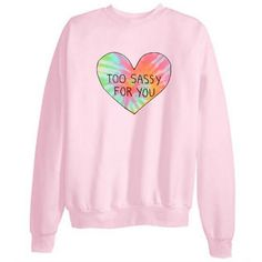 """Tumblr Tie-Dye Transparent """"Too Sassy For You"""" Sweatshirts ($21) ❤ liked on Polyvore featuring tops, hoodies, sweatshirts, sweaters, shirts, long sleeves, long sleeve sweatshirt, sheer long sleeve top, cotton sweatshirt and cotton shirts"""