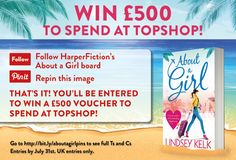 Win £500 to spend at TopShop!  Read more about About a Girl: http://www.sainsburysebooks.co.uk/book/About-a-Girl-Lindsey-Kelk/7134630  Full Ts and Cs http://lindseykelk.com/repin-to-win/ - c/d 31.7.13