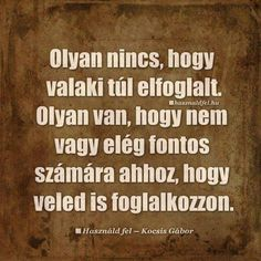 És ez sajnos igaz..... Dont Love, Motto, Picture Quotes, Funny Jokes, Sad, Inspirational Quotes, Wisdom, Thoughts, Humor