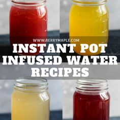 Fantastic Instant Pot infused water recipes - Berry&Maple
