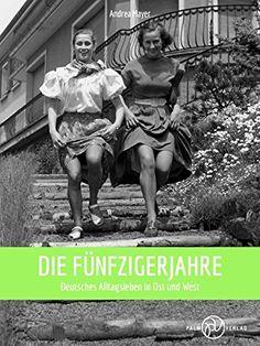 Die Fünfzigerjahre: Deutsches Alltagsleben in Ost und Wes... https://www.amazon.de/dp/3944594398/ref=cm_sw_r_pi_dp_ALhwxbC0GRANJ