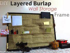 Bee's And San's: DIY: Layered Burlap, Wall Storage Frame