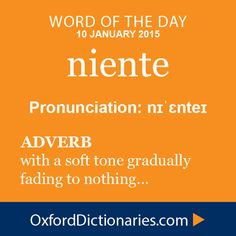 Word of the Day: niente Click through to the full definition, audio pronunciation, and example sentences: http://www.oxforddictionaries.com/definition/english/niente #WOTD #wordoftheday
