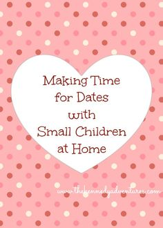 making time for dates - even with lots of children at home!