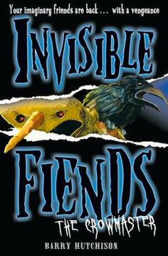 The Crowmaster (Invisible Friends #3) by Barry Hutchinson