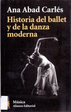 ABAD CARLÉS, Ana. Historia del ballet y de la danza moderna. Alianza.