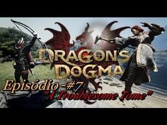 Dragon's Dogma: Dark Arisen - Episódio #7