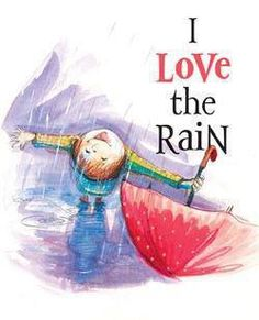 I love the rain... Really, I do! Especially in the winter... I love winter! And being inside all snuggly and warm.... by the fire....Looking out my great windows at the weather is a delight..... In summer I love dancing in the rain!