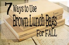 7 Ways to Use Brown Lunch Bags for Fall