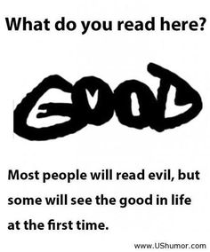 "I read good, honest. I didn't even see 'evil' until I read the words talking about ""most see evil. The Words, Funny Quotes, Funny Memes, Life Quotes, Quotes Pics, Hilarious, What Do You See, Brain Teasers, Mind Blown"