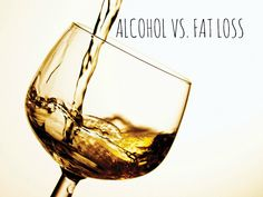 Learn about how Alcohol may be hindering your fat loss progress. And how to make better choices!