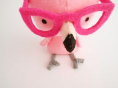 #Felt Flamingo wearing glassess - only the best, pinkest thing ever!!!