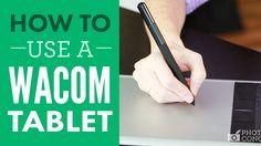 How To Use a Wacom Tablet (via photographyconcentrate.com). http://photographyconcentrate.com/how-to-use-a-wacom-tablet/