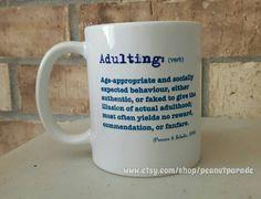 ORIGINAL 'Adulting' Definition Mug by peanutparade on Etsy