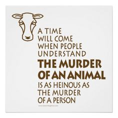 Strong words but have truth.Animal Rights Quote Posters Animal Rights Quotes, Animal Quotes, Vegan Quotes, Vegan Memes, Stop Animal Cruelty, Vegan Animals, Why Vegan, Animal Welfare, Quote Posters