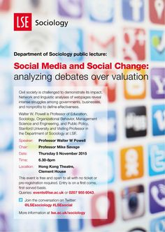 Professor Walter W Powell (Stanford) gives a lecture on Social Media and Social Change: analyzing debates over valuation at LSE on 5 November, all welcome.