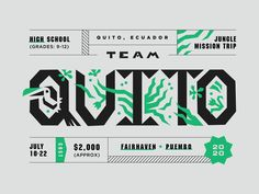 Team Quito 2020 - Team Quito 2020 Team Quito 2020 – Some branding for this year's student mission trip to Ecuador! Students from Fairhaven Church in Ohio and students from Puembo church in Quito are meeting together in Ecuador for … Lady Logo, Typography Design, Lettering, Jungle Vibes, Ticket Design, Graphic Design Layouts, Layout Design, Saint Charles, Quito