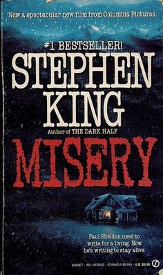 1000 Novels Everyone Must Read: The Definitive List - Misery by Stephen King Misery Stephen King, Stephen King Books, I Love Books, Good Books, Books To Read, Just Love, Horror Books, What Book, Book Authors