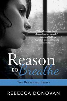 Reason to Breathe (Breathing #1) by Rebecca Donovan