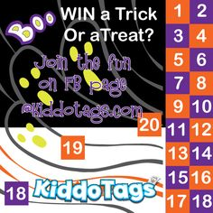 Starting Monday October 7th -October 31st. One Winner Daily! Would you like to get a Trick or a Treat?? This month we will be playing a daily (M-F) game of tricks and treats. To play,pick a number 1-20. Post on our FB page https://www.facebook.com/KiddoTags  with your email address. And check back the next day to see if you won a Trick or a Treat!