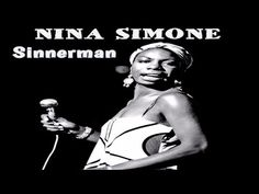 Sinnerman - NINA SIMONE : Lyrics & Original Version remast 1965 : Biography - Discography - Video - YouTube
