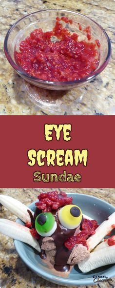 Eye Scream Sundae. Ice cream, gummy eyes, chocolate and raspberries come together for a delicious dessert.