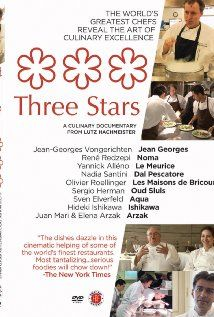 Three Stars (2010)  The feature doc takes a look behind the scenes at top-class restaurants and offers exclusive interviews with celebrity chefs from France, Spain, Germany, the Netherlands, Denmark, the USA and Japan.  Director: Lutz Hachmeister Writer: Lutz Hachmeister Stars: Yannick Alléno, Elena Arzak, Juan María Arzak