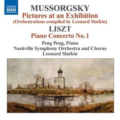 Mussorgsky: Pictures at an Exhibition; Liszt: Piano Concerto No. 1:   An increasing number of recordings (Stokowski's characteristically daring transcription is available on Naxos 8.557645) now feature orchestrations of Mussorgsky's Pictures other than Ravel's popular warhorse (Naxos 8.555924). Leonard Slatkin's eclectic selection, some more outlandish than others, invites us to bask in the high spirits and ingenuity of no fewer than fifteen different composers. The Chinese pianist PEN...