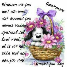 Goeie mo Morning Greetings Quotes, Morning Messages, Good Morning Wishes, Good Morning Quotes, Lekker Dag, Baby Poncho, Afrikaanse Quotes, Goeie More, Special Quotes