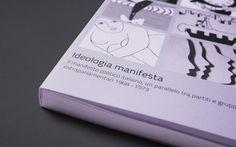 Ideologia manifesta by Marco Fracasso, via Behance Tesi di laurea specialistica in comunicazioni visive e multimediali stampata da Papermedia - Treviso