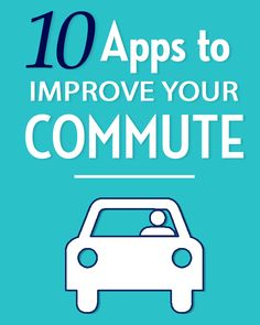 No matter how you get to work, these apps will make your commute better!