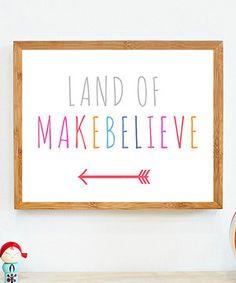 Look what I found on #zulily! 'Land of Makebelieve' Print by Children Inspire Design #zulilyfinds