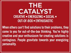 """This is my personality archetype. Heard this speaker years ago, took the test and was deemed The Catalyst - I will bring these qualities to help challenge my classmates in the Executive MBA program. Funny how this also matches part of a UT tagline, """"We are a catalyst for change. We are driven to solve society's issues. We are Texas."""" Something just feels right here :)"""
