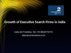 Growth of Executive Search Firms in India  >>>  Executive search firms in India are in a rising form since they have become a key source to recruit the right executives for the right company. We all have interacted with mostly all the top #executivesearchfirms present in the country for the purpose of getting a jump in the career.   #Cornerstone #India #ExecutiveSearchIndia #ExecutiveSearch