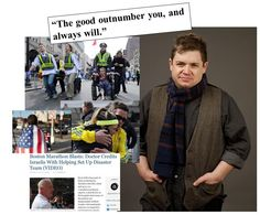 """""""The good outnumber you, and always will."""" That was the inspirational line at the end of Patton Oswalt's spontaneous post yesterday on Facebook, reacting to the horrific bombings at the Boston Marathon. So true, and worth remembering, in times of catastrophe, when outsiders (or not) try to rend the fabric of America. There is so much love in the world, and so much goodness, so many good people wanting to do good, do the right... #BostonMarathon #EveryoneMatters #Boston #PattonOswalt…"""