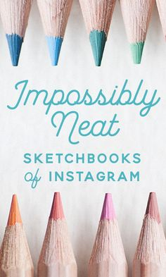 On the Creative Market Blog - 15 Impossibly Neat Sketchbooks of Instagram