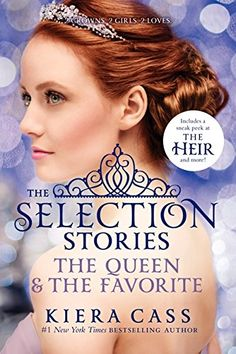 The Selection Stories: The Queen & The Favorite by Kiera Cass • March 3, 2015 • HarperTeen https://www.goodreads.com/book/show/22917641-the-selection-stories