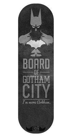 Very simple and perfect design of batman. The dark look captures the soul of batman and Arkam. I just dont understand the phrase at the bottom. The board is Arkam? Batman Skateboard, Skateboard Design, Skateboard Decks, Batman Logo, Skate And Destroy, Skate Shop, Skate Art, Mundo Comic, Cool Skateboards