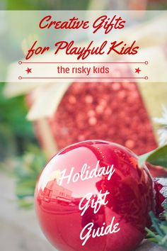 The Risky Kids 2014 Holiday Gift Guide: Creative Gifts for Playful Families. Christmas gift ideas for boys, girls, tweens and teens! Holidays With Kids, Christmas Holidays, Christmas Bulbs, Christmas Crafts, Holiday Gift Guide, Holiday Gifts, Holiday Decor, Family Kids, Holiday Baking