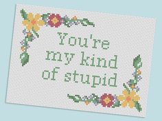 velvetelvii: My Kind of Stupid (Firefly quote) - Pattern available on Etsy.