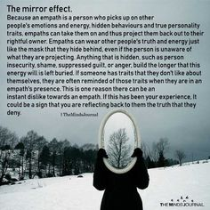 The mirror effect of an empath . empath geomanticempath themirroreffect themindsjournal wicca wiccan pagan witch vikingdecendant emotions sensitive reflect mirror effect Empath Traits, Intuitive Empath, Psychic Empath, Empath Abilities, Psychic Abilities, Highly Sensitive Person, Sensitive People, The Knowing, Mirror Effect